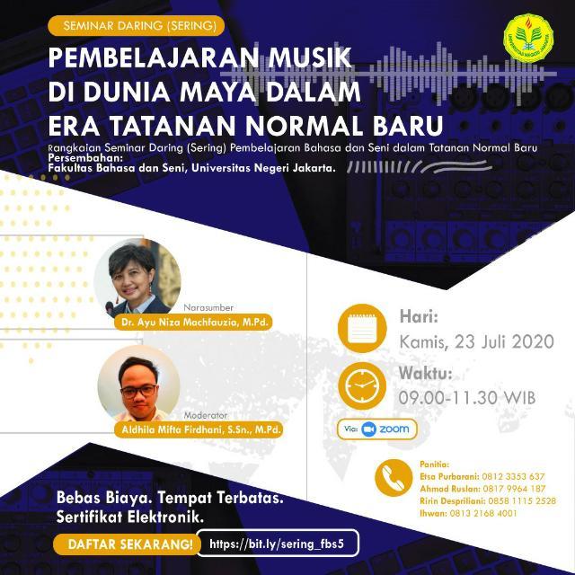 Seminar Daring 5 Fakultas Bahasa dan Seni Universitas Negeri Jakarta: Pembelajaran Musik di Dunia Maya dalam Era Tatanan Normal Baru bersama Dr. Ayu Niza Machfauzia, M.Pd.